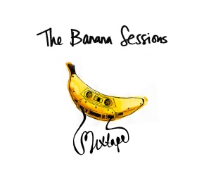 The Banana Sessions - Mixtape